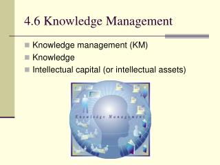 4.6 Knowledge Management