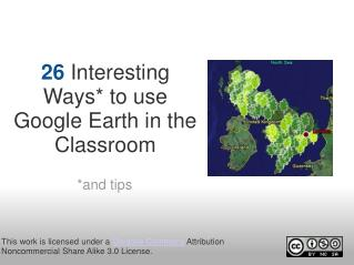 26 �Interesting Ways* to use Google Earth in the Classroom