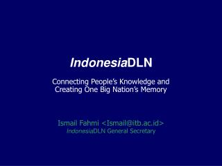 Indonesia DLN Connecting People's Knowledge and  Creating One Big Nation's Memory