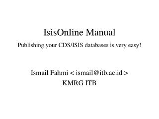 IsisOnline Manual Publishing your CDS/ISIS databases is very easy!