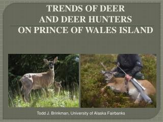 TRENDS OF DEER  AND DEER HUNTERS  ON PRINCE OF WALES ISLAND