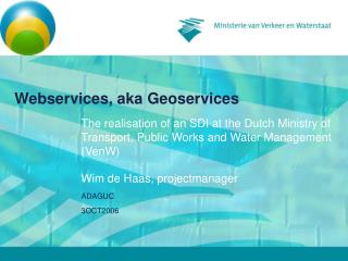 Webservices, aka Geoservices