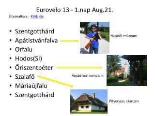 Eurovelo 13 - 1.nap Aug.21.