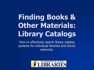 Finding Books  Other Materials: Library Catalogs