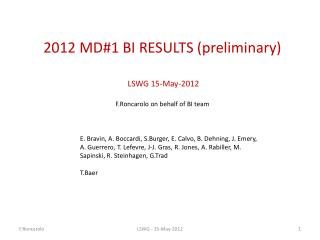 2012  MD#1 BI RESULTS (preliminary)  LSWG 15-May-2012 F.Roncarolo  on behalf of BI team