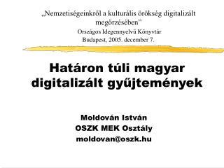 Határon túli magyar digitalizált gyűjtemények