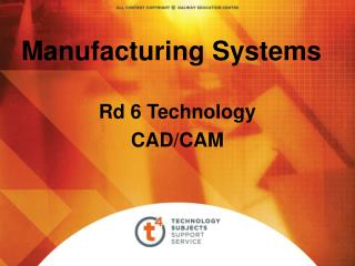 Manufacturing Systems  Rd 6 Technology CAD