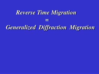 Reverse Time Migration  =
