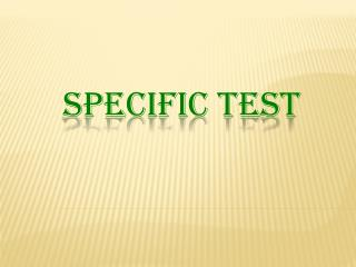 Specific test
