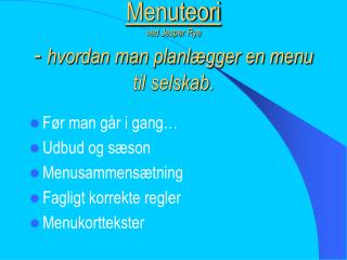 Menuteori ved Jesper Rye - hvordan man planl gger en menu til selskab.