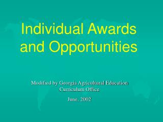 Individual Awards and Opportunities