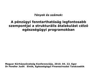 Magyar Kórházszövetség Konferenciája, 2010. 04. 22. Eger