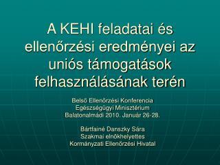 A KEHI feladatai és ellenőrzési eredményei az uniós támogatások felhasználásának terén