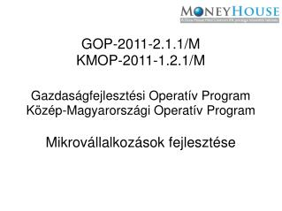 GOP-2011-2.1.1/M  KMOP-2011-1.2.1/M