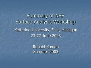 Summary of NSF  Surface Analysis Workshop