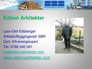 Edson Arkitekter   Lars-Olof Edsberger   Arkitekt