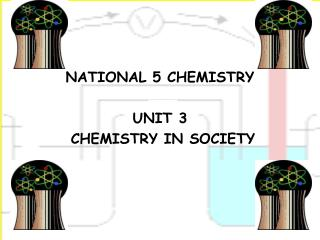 NATIONAL 5 CHEMISTRY  UNIT 3   CHEMISTRY IN SOCIETY