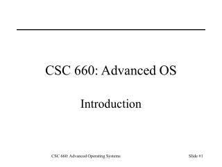 CSC 660: Advanced OS