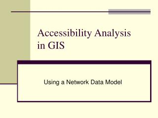 Accessibility Analysis  in GIS