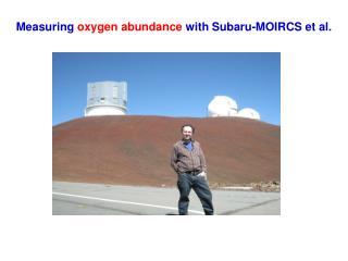 Measuring  oxygen abundance  with Subaru-MOIRCS et al.
