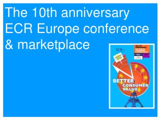 The 10th anniversary ECR Europe conference & marketplace