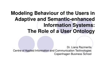 Dr. Liana Razmerita Centre of Applied Information and Communication Technologies