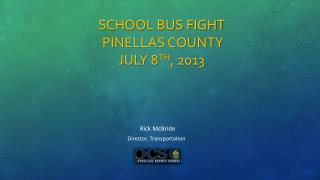 School  Bus  Fight Pinellas County  July  8 th , 2013