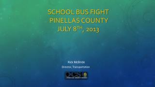School  Bus  Fight Pinellas County  July  8 th , 2013