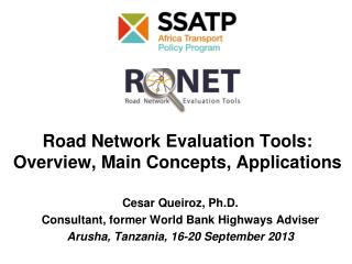 Road Network Evaluation Tools: Overview ,  Main  C oncepts ,  Applications