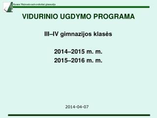 VIDURINIO UGDYMO PROGRAMA