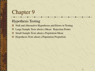 Hypothesis Testing Null and Alternative Hypotheses and Errors in Testing Large Sample Tests about a Mean:  Rejection Poi