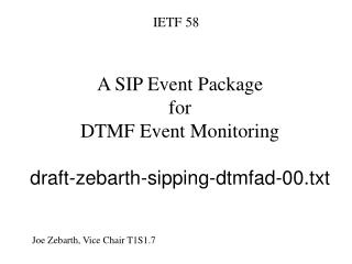A SIP Event Package for DTMF Event Monitoring draft-zebarth-sipping-dtmfad-00.txt