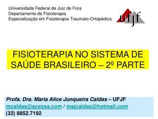 FISIOTERAPIA NO SISTEMA DE SAÚDE BRASILEIRO – 2º PARTE