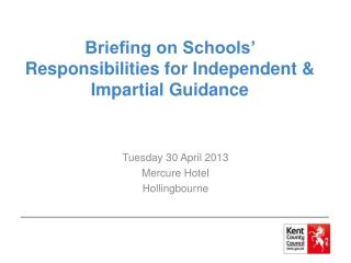 Briefing on Schools� Responsibilities for Independent & Impartial Guidance