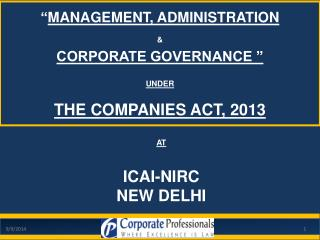 """ MANAGEMENT, ADMINISTRATION  & CORPORATE GOVERNANCE "" UNDER THE COMPANIES ACT, 2013"