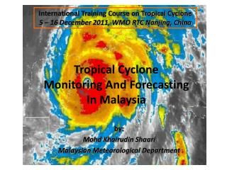 Tropical Cyclone Monitoring And Forecasting In Malaysia