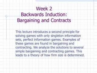 Week 2 Backwards Induction: Bargaining and Contracts
