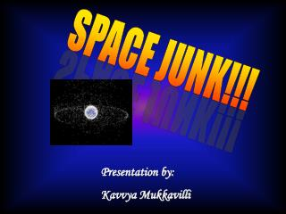 SPACE JUNK!!!