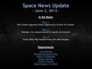 Space News Update - June 3, 2013 -