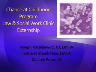 Chance at Childhood Program Law  Social Work Clinic Externship