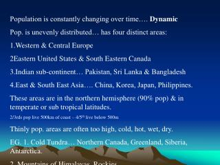 Population is constantly changing over time….  Dynamic