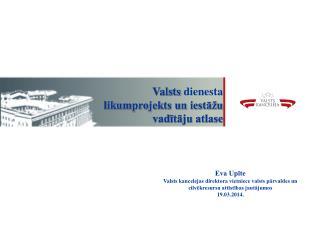 Valsts  dienesta  l ikumprojekts un iestāžu vadītāju atlase