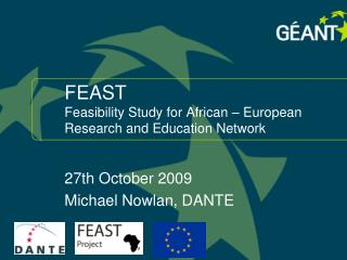 FEAST Feasibility Study for African – European Research and Education Network