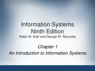 Information Systems Ninth Edition Ralph M. Stair and George W. Reynolds