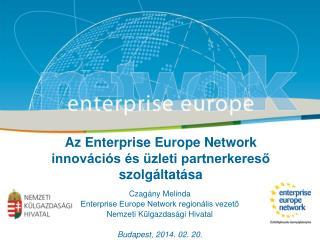 Az Enterprise Europe Network innov�ci�s �s �zleti partnerkeres? szolg�ltat�sa