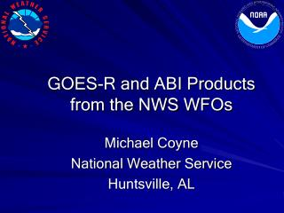 GOES-R and ABI Products from the NWS WFOs