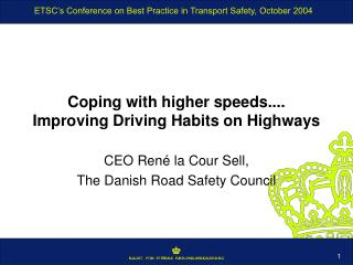 Coping with higher speeds.... Improving Driving Habits on Highways