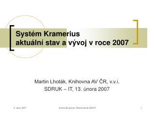 Systém Kramerius aktuální stav a vývoj v roce 2007