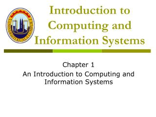 Introduction to Computing and  Information Systems