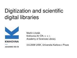 Digitization and scientific digital librar ies